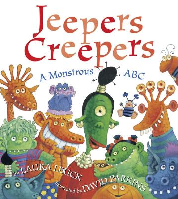 Jeepers Creepers: A Monstrous ABC - Leuck, Laura
