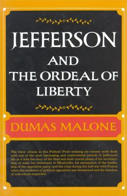 Jefferson and the Ordeal of Liberty - Volume III - Malone, Dumas