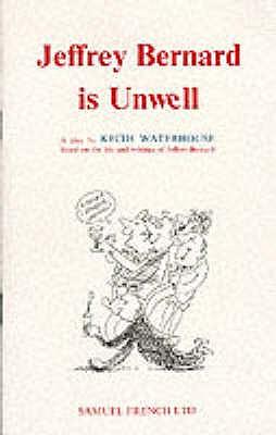 Jeffrey Bernard is Unwell - Waterhouse, Keith