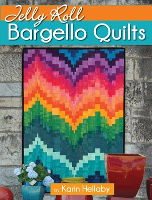 Jelly Roll Bargello Quilts - Hellaby, Karin
