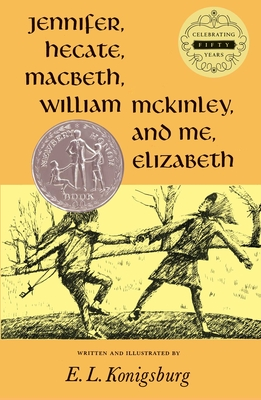 Jennifer, Hecate, Macbeth, William McKinley, and Me, Elizabeth - Konigsburg, E L, and Bloom
