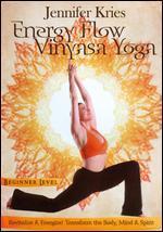 Jennifer Kries: Energy Flow Vinyasa Yoga - Beginner Level