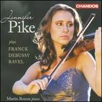 Jennifer Pike Plays Franck, Debussy & Ravel