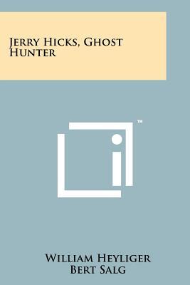 Jerry Hicks, Ghost Hunter - Heyliger, William, and Salg, Bert (Illustrator)