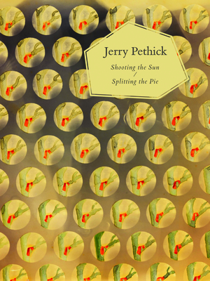 Jerry Pethick: Shooting the Sun/Splitting the Pie - Grant, Arnold, and Szewcyk, Monika, and Drury, John