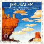 Jerusalem: Gregorian Chant and Early Polyphony