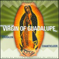 Jerusalem: Matins for the Virgin of Guadalupe, 1764 - Chanticleer