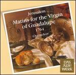Jerusalem: Matins for the Virgin of Guadalupe, 1764