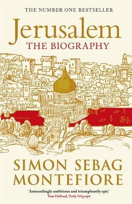 Jerusalem: The Biography - Sebag Montefiore, Simon