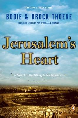 Jerusalem's Heart - Thoene, Bodie, Ph.D., and Thoene, Brock, Ph.D.
