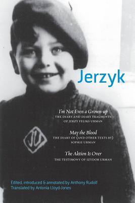 Jerzyk: Diaries, Texts and Testimonies of the Urman Family - Rudolf, Anthony (Editor), and Lloyd-Jones, Antonia (Translated by)