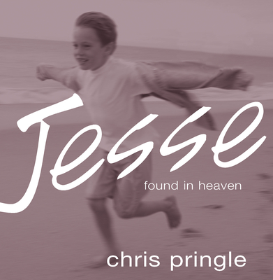 Jesse: Found in Heaven - Pringle, Chris