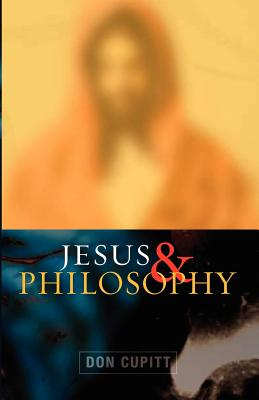 Jesus and Philosophy - Cupitt, Don