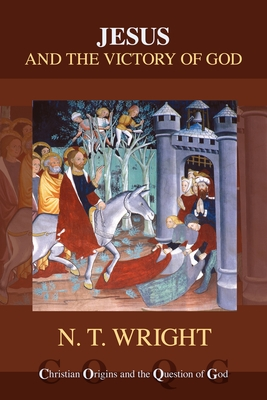 Jesus and the Victory of God - Wright, N. T.