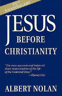 Jesus Before Christianity - Nolan, Albert