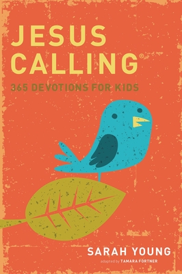 Jesus Calling: 365 Devotions for Kids - Young, Sarah, and Bearss, Kris (Editor), and Fortner, Tama (Adapted by)