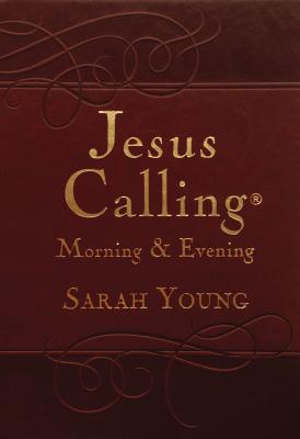 Jesus Calling Morning and Evening, Brown Leathersoft Hardcover, with Scripture References - Young, Sarah