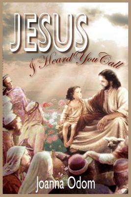 Jesus I Heard You Call: Book I: Journey to Jerusalem Book II: Dreams Book III: The Awakening - Odom, Joanna