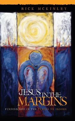 Jesus in the Margins - McKinley, Rick
