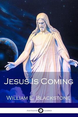 Jesus Is Coming - Blackstone, William E