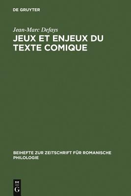 Jeux Et Enjeux Du Texte Comique: Strategies Discursives Chez Alphonse Allais - Defays, Jean-Marc