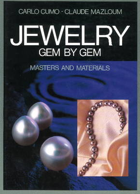 Jewelry Gem by Gem: Masters and Materials - Mazloum, Claude, and Fogarty, Patricia (Translated by)