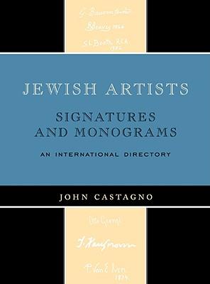 Jewish Artists: Signatures and Monograms: An International Directory - Castagno, John