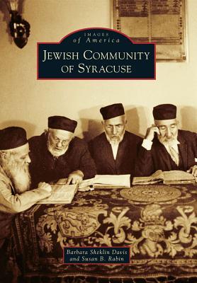Jewish Community of Syracuse - Davis, Barbara Sheklin, and Rabin, Susan B