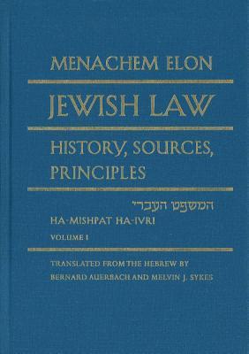 Jewish Law, 4-volume set: History, Sources, Principles - Elon, Menachem