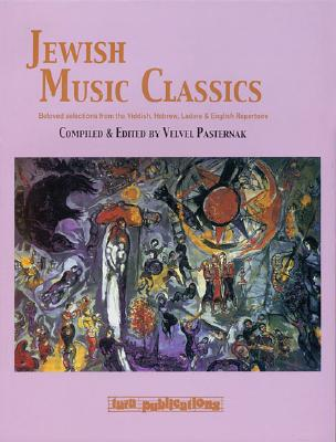 Jewish Music Classics - Pasternak, Velvel (Editor)