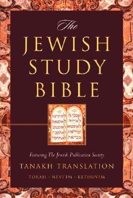 Jewish Study Bible-TK - Fishbane, Michael, PhD (Editor), and Berlin, Adele (Editor), and Brettler, Marc Zvi, Dr., PhD (Editor)