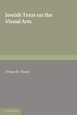 Jewish Texts on the Visual Arts - Mann, Vivian B. (Editor)