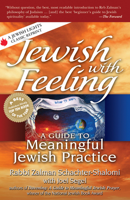 Jewish with Feeling: A Guide to Meaningful Jewish Practice - Schachter-Shalomi, Zalman, Rabbi