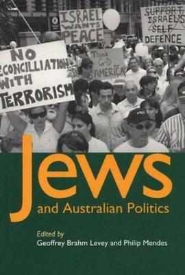 Jews and Australian Politics - Levey, Geoffrey Brahm (Editor)