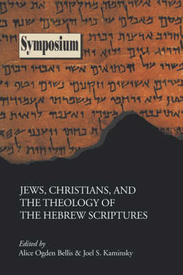 Jews, Christians, and the Theology of the Hebrew Scriptures - Bellis, Alice Ogden (Editor)
