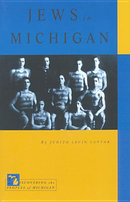 Jews in Michigan - Cantor, Judith Levin, and Cantor, J