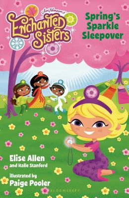 Jim Henson's Enchanted Sisters: Spring's Sparkle Sleepover - Allen, Elise, and Stanford, Halle