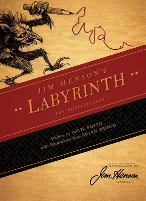 Jim Henson's Labyrinth: The Novelization - Henson, Jim, and Froud, Brian, and Smith, A. C. H.