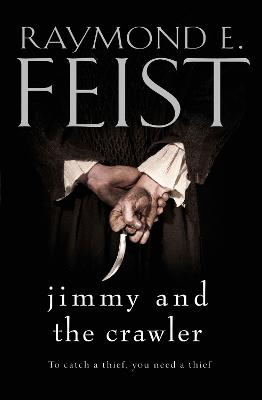Jimmy and the Crawler - Feist, Raymond E.