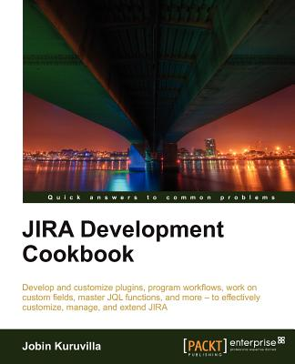 JIRA Development Cookbook - Kuruvilla, Jobin