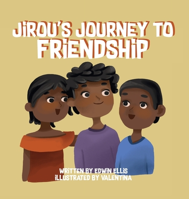 Jirou's Journey to Friendship - Ellis, Edwin, and Publishing, Young Authors