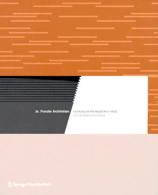 Jo. Franzke Architekten: Herausgeberin Ingeborg Flagge - Flagge, Ingeborg (Editor)