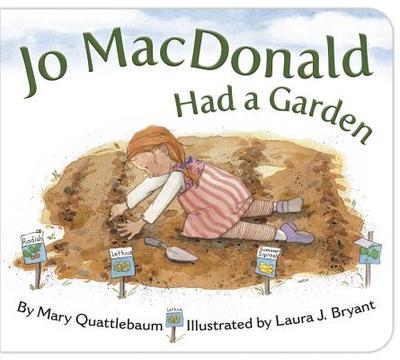 Jo MacDonald Had a Garden - Quattlebaum, Mary