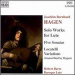 Joachim Bernhard Hagen: Solo Works for Lute