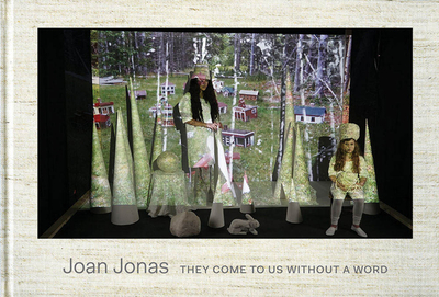 Joan Jonas: They Come to Us Without a Word - Jonas, Joan, and Ha, Paul (Foreword by), and Bauer, Ute Meta (Text by)