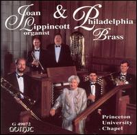 Joan Lippincott & Philadelphia Brass - Joan Lippincott (organ); Kevin Rosenberry (trumpet); Philadelphia Brass