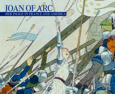 Joan of Arc: Her Image in France and America - Heimann, Nora M, and Laura, Coyle