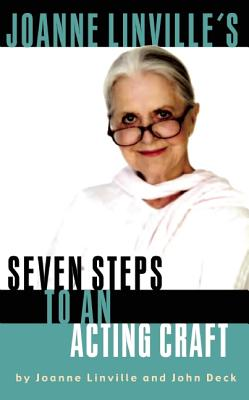 Joanne Linville's Seven Steps to an Acting Craft - Linville, Joanne, and Deck, John
