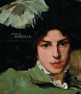 Joaquin Sorolla - Pons-Sorolla, Blanca, and Peel, Edmund (Editor), and Rice, Everett (Translated by)