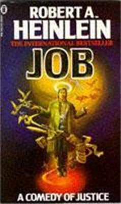 Job: A Comedy of Justice - Heinlein, Robert A.